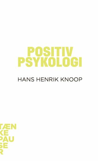 Hans Henrik Knoop: Positiv psykologi