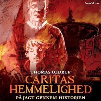 Thomas Oldrup: Caritas' hemmelighed : på jagt gennem historien