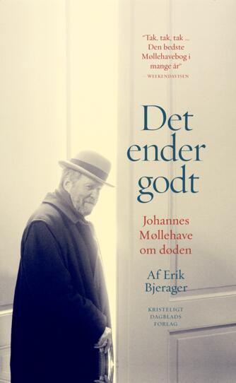 Erik Bjerager: Det ender godt : Johannes Møllehave om livet og døden