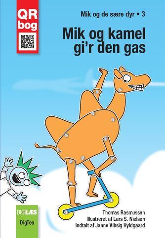 Thomas Rasmussen (f. 1967-08-13): Mik og kamel gi'r den gas : QR bog