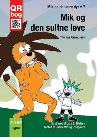 Thomas Rasmussen (f. 1967-08-13): Mik og den sultne løve : QR bog