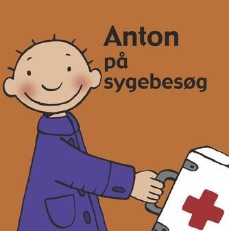 Annemie Berebrouckx: Anton på sygebesøg