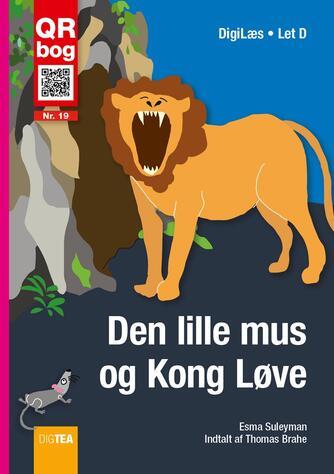 Esma Suleyman: Den lille mus og Kong Løve : QR bog (QR bog)