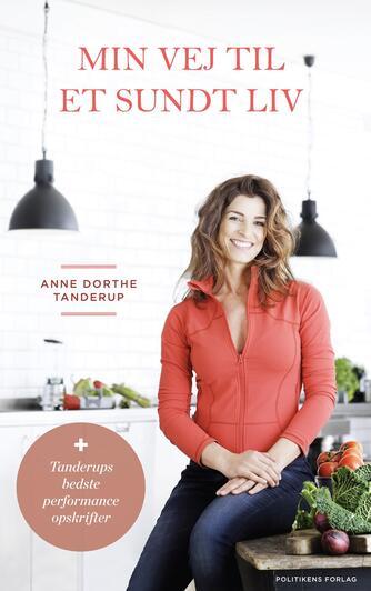 Anne Dorthe Tanderup, Anette Vestergaard: Min vej til et sundt liv