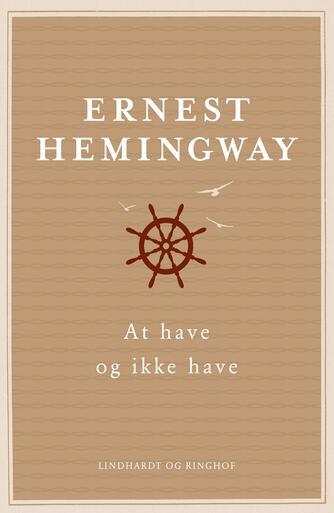 Ernest Hemingway: At have og ikke have