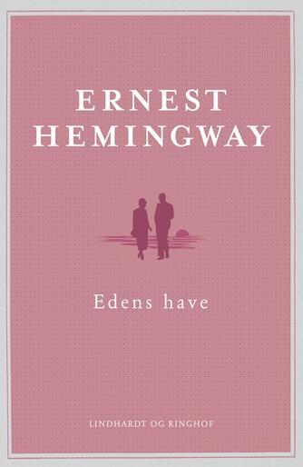 Ernest Hemingway: Edens Have