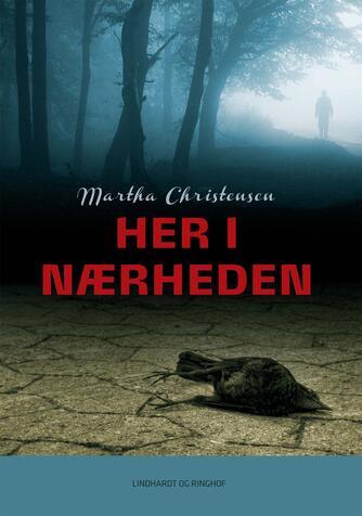 Martha Christensen (f. 1926): Her i nærheden