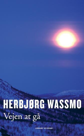 Herbjørg Wassmo: Vejen at gå