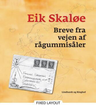 Eik Skaløe: Breve fra vejen af rågummisåler