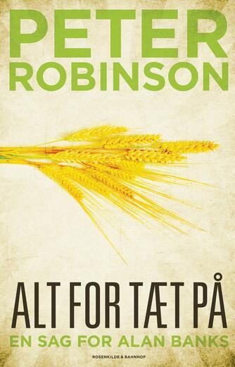 Peter Robinson (f. 1950): Alt for tæt på