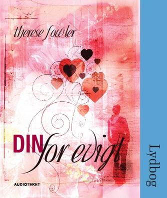 Therese Fowler: Din for evigt