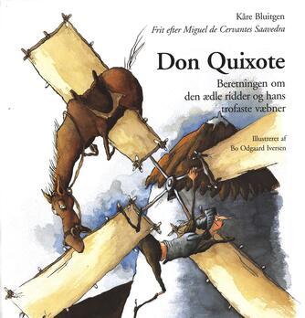 Kåre Bluitgen: Don Quixote : beretningen om den ædle ridder og hans trofaste væbner