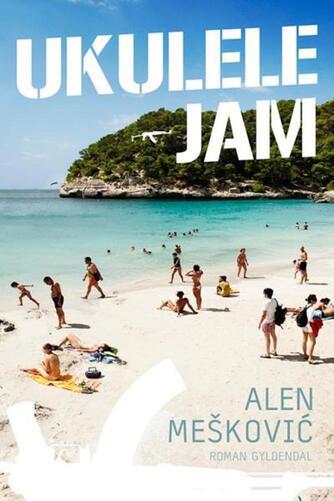Alen Meskovic: Ukulele-jam : roman