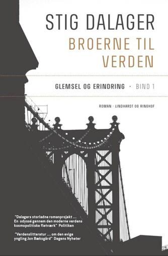 Stig Dalager: Broerne til verden : roman. 1, Glemsel og erindring