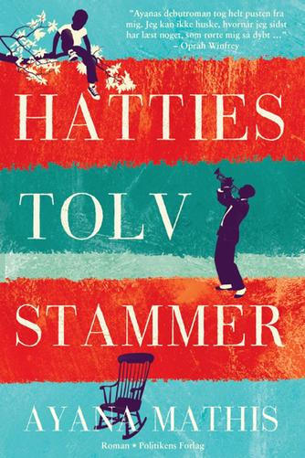 Ayana Mathis: Hatties tolv stammer