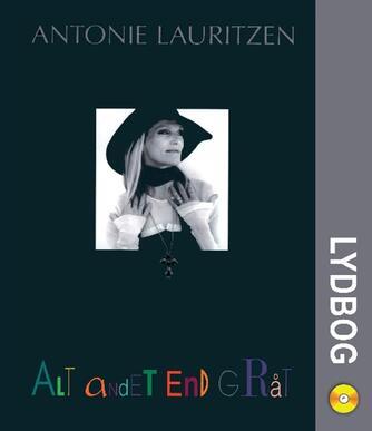 Antonie Lauritzen (f. 1949): Alt andet end gråt