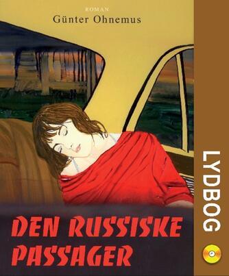 Günter Ohnemus: Den russiske passager : roman