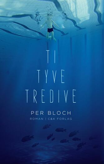 Per Bloch: Ti, tyve, tredive