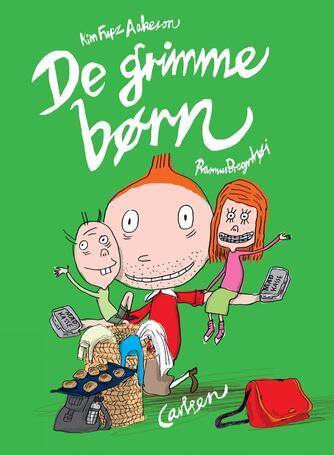 Kim Fupz Aakeson, Rasmus Bregnhøi: De grimme børn