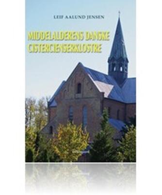 Leif Aalund Jensen (f. 1938): Middelalderens danske cistercienserklostre