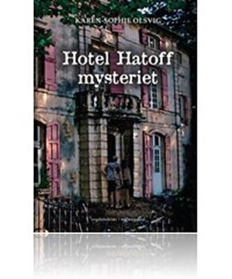 Karen-Sophie Olsvig: Hotel Hatoff mysteriet