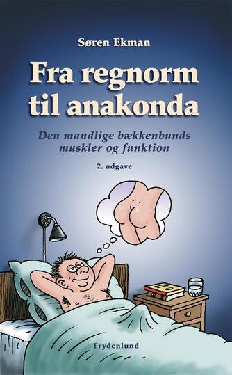 Søren Ekman: Fra regnorm til anakonda : den mandlige bækkenbunds muskler og funktion