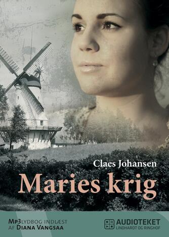 Claes Johansen (f. 1957): Maries krig : roman
