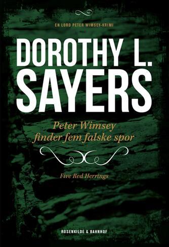 Dorothy L. Sayers: Peter Wimsey finder fem falske spor : kriminalroman (Ved Louise Lundberg Claesen)