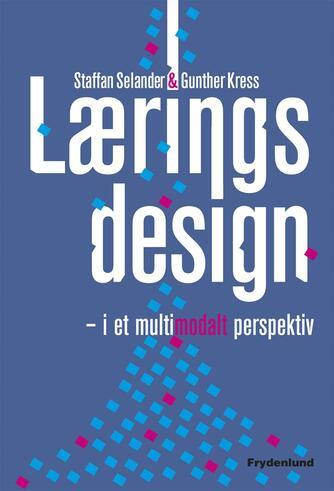 Staffan Selander, Gunther Kress: Læringsdesign - i et multimodalt perspektiv