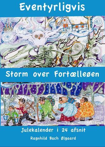 Ragnhild Bach Ølgaard: Storm over Fortælleøen : julekalender i 24 afsnit