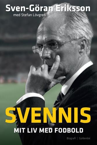 Sven-Göran Eriksson, Stefan Lövgren: Svennis - mit liv med fodbold