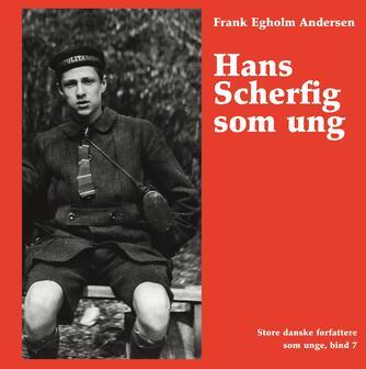 Frank Egholm Andersen: Hans Scherfig som ung