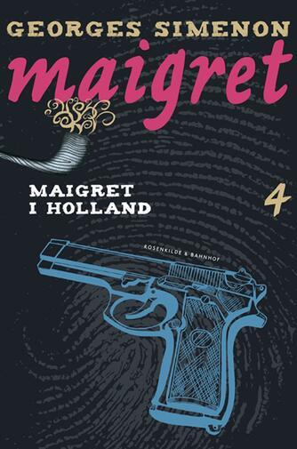 Georges Simenon: Maigret i Holland : kriminalroman (Ved Svend Ranild)