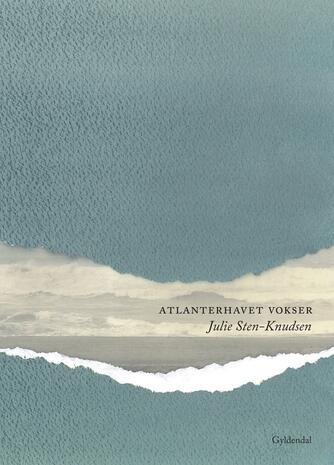 Julie Sten-Knudsen: Atlanterhavet vokser