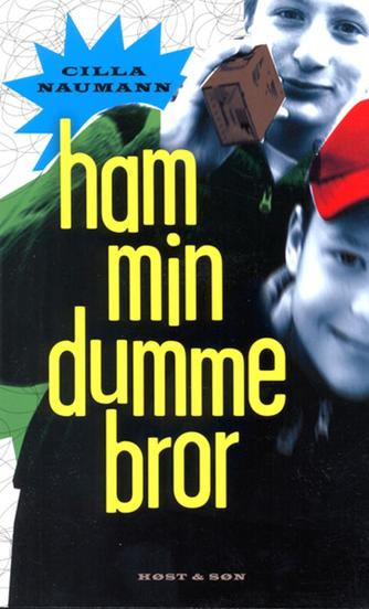 Cilla Naumann: Ham min dumme bror