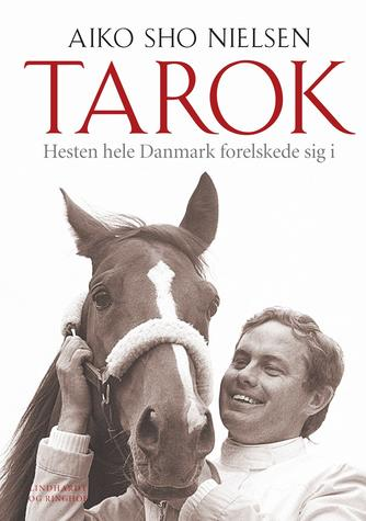 Aiko Sho Nielsen (f. 1974): Tarok : hesten hele Danmark forelskede sig i