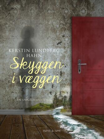 Kerstin Lundberg Hahn: Skyggen i væggen