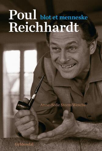 Anne-Sofie Storm Wesche (f. 1973): Poul Reichhardt : blot et menneske : en biografi