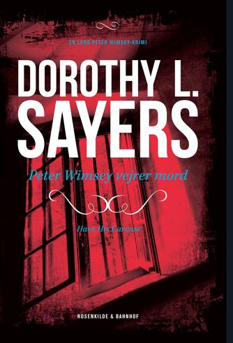 Dorothy L. Sayers: Peter Wimsey vejrer mord : kriminalroman (Ved Louise Lundberg Claesen)