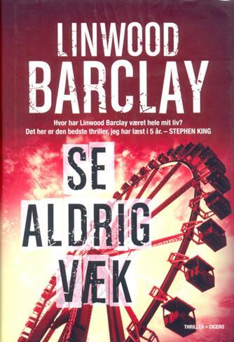 Linwood Barclay: Se aldrig væk