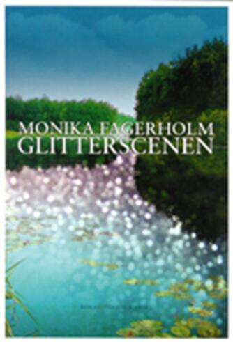 Monika Fagerholm: Glitterscenen