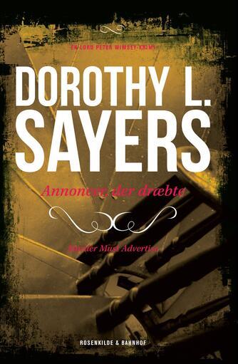 Dorothy L. Sayers: Annoncer, der dræbte : kriminalroman (Ved Mogens Cohrt og Svend Ranild)