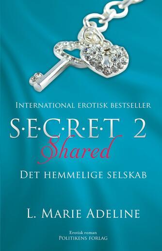 L. Marie Adeline: S.E.C.R.E.T. : det hemmelige selskab. 2, Shared