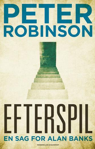 Peter Robinson (f. 1950): Efterspil : kriminalroman