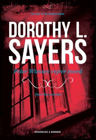 Dorothy L. Sayers: Peter Wimsey vejrer mord
