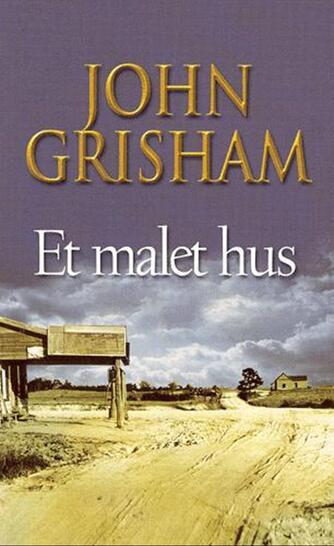 John Grisham: Et malet hus