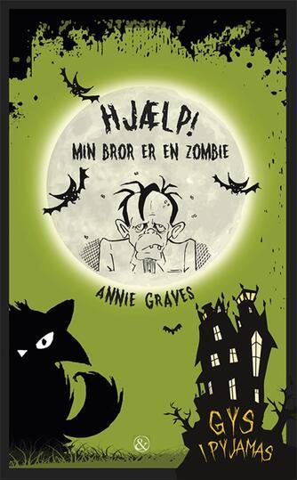 Annie Graves: Hjælp! Min bror er en zombie!