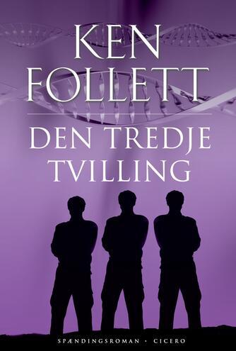 Ken Follett: Den tredje tvilling : spændingsroman
