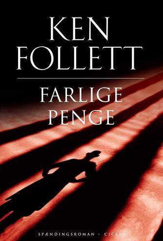 Ken Follett: Farlige penge : spændingsroman