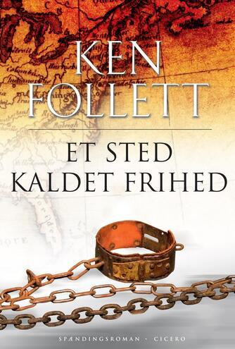 Ken Follett: Et sted kaldet frihed : spændingsroman